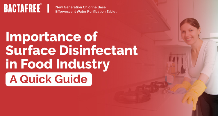 Importance of Surface Disinfectant in Food Industry - A Quick Guide